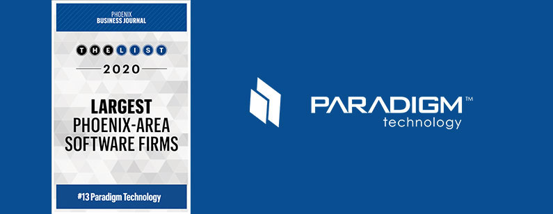 Paradigm Technology Named Among Top 15 Largest Phoenix-Area Software Firms