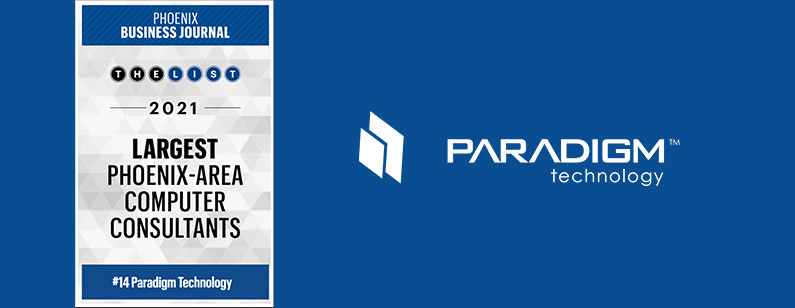 Paradigm Technology Recognized as a Top 15 Largest Phoenix-Area Computer Consultant