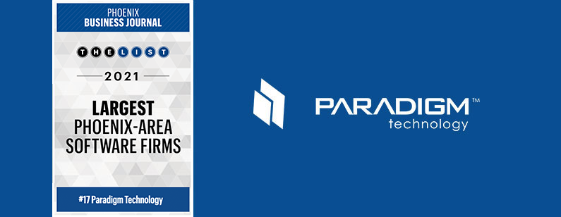 Paradigm Technology Recognized as Top 20 Largest Phoenix-Area Software Firm